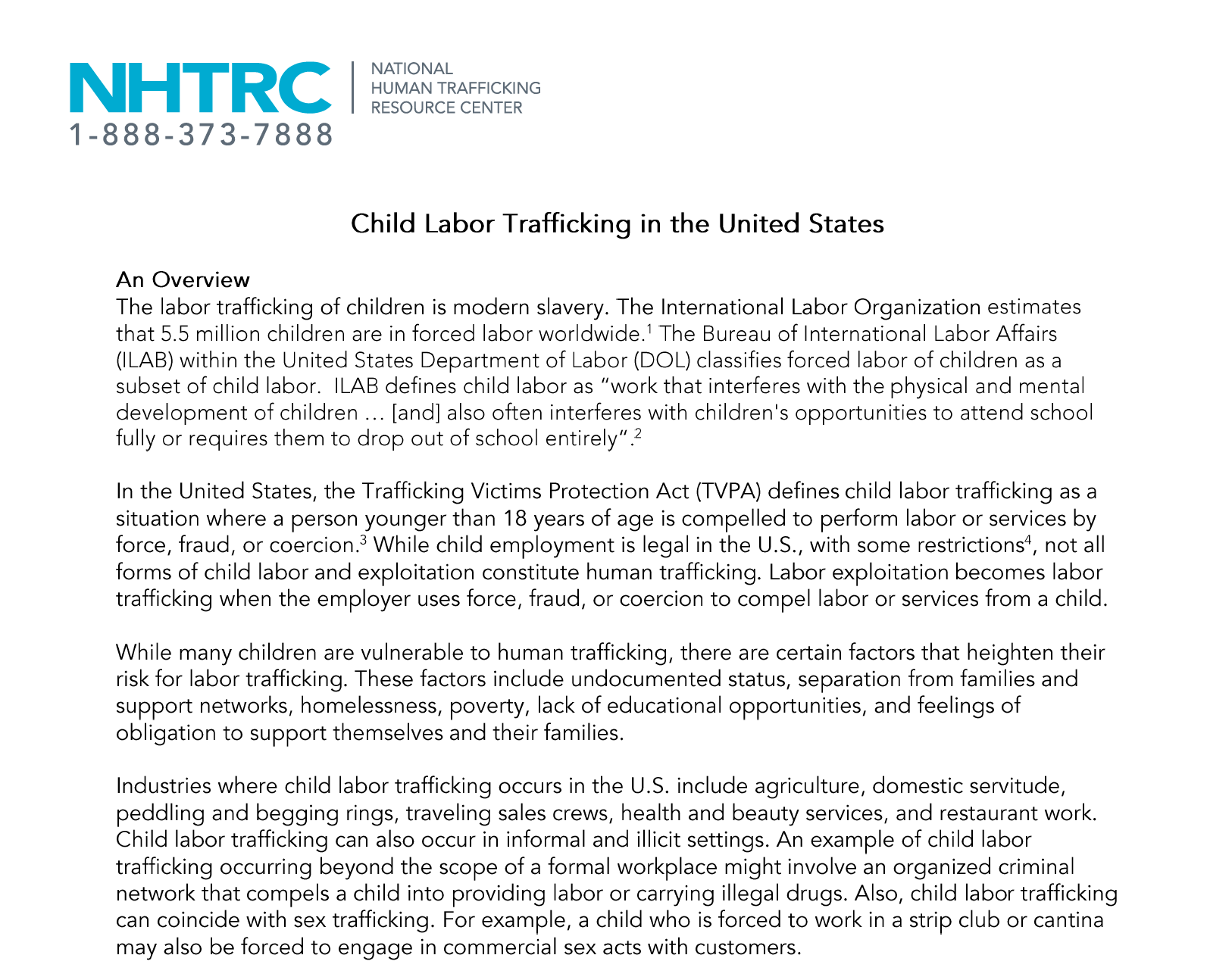 the breakdown of the labor trafficking in the united states 1) to examine the extent to which human trafficking in the united states is  perpetrated  o 93% of victims in labor trafficking cases are foreign nationals   as applied to human trafficking cases in the united states, the groups break  down as.